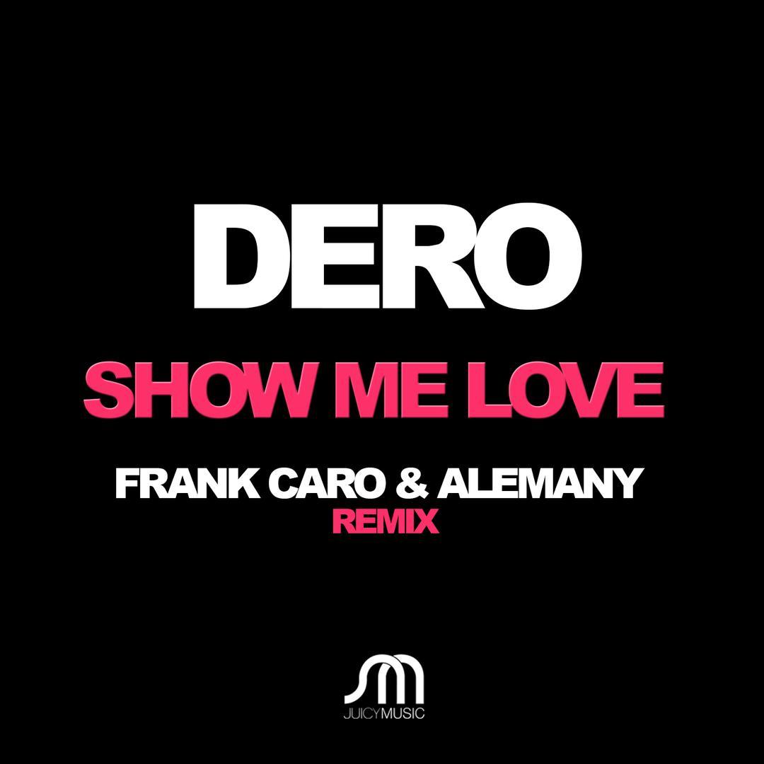 Show Me Love (Frank Caro & Alemany 2015 Remix) by Dero - Pandora