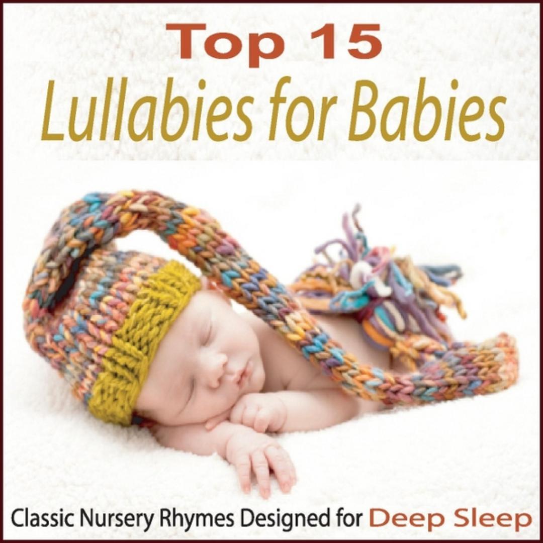 Top 15 Lullabies For Babies Clic Nursery Rhymes Designed Deep Sleep Al By Steven Snow Children S 17 Songs 2017