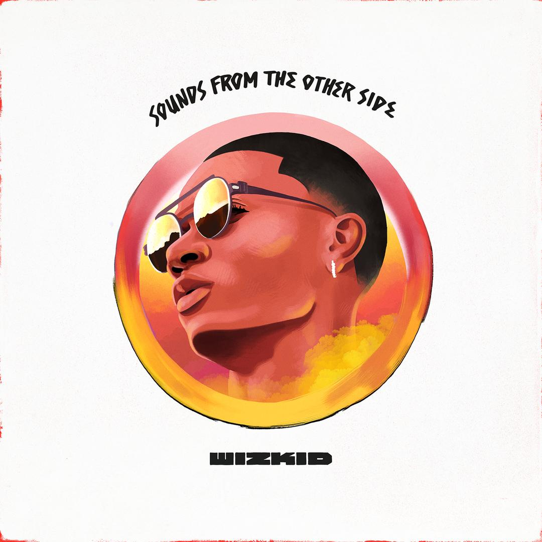 Картинки по запросу sounds from the other side wizkid