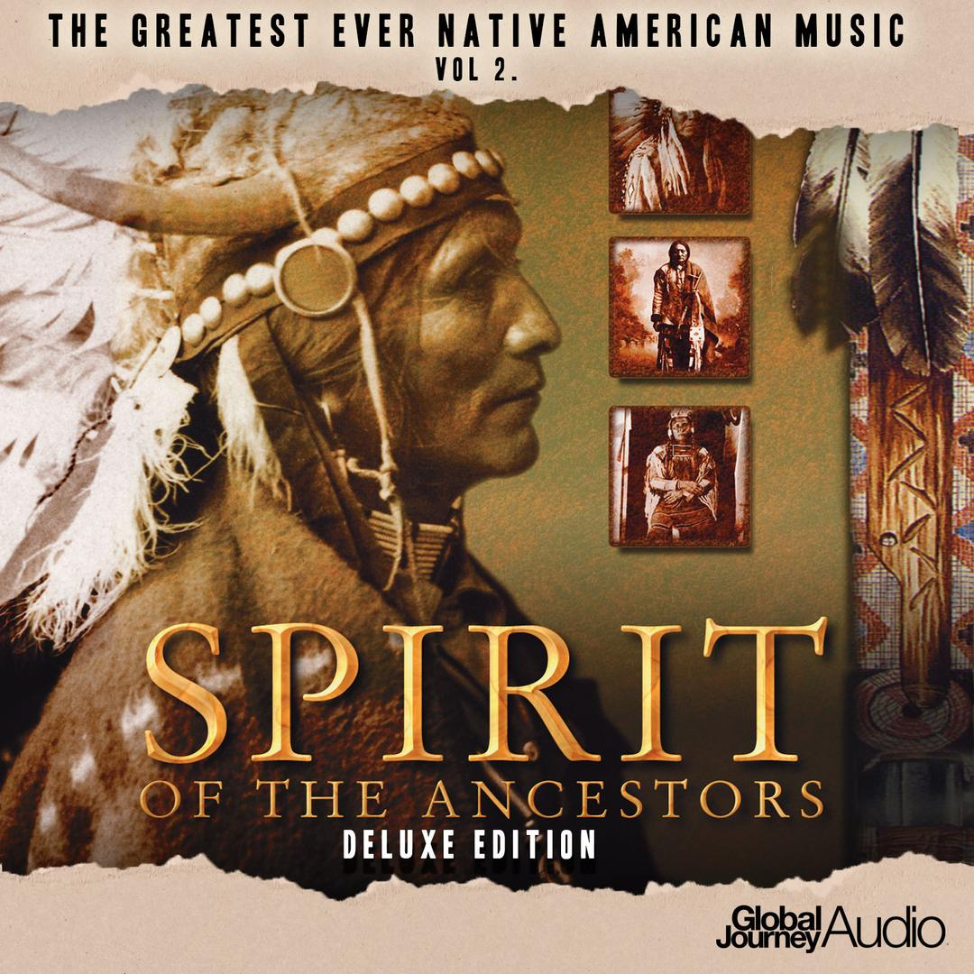 The Greatest Ever Native American Music Vol  2: Spirit of
