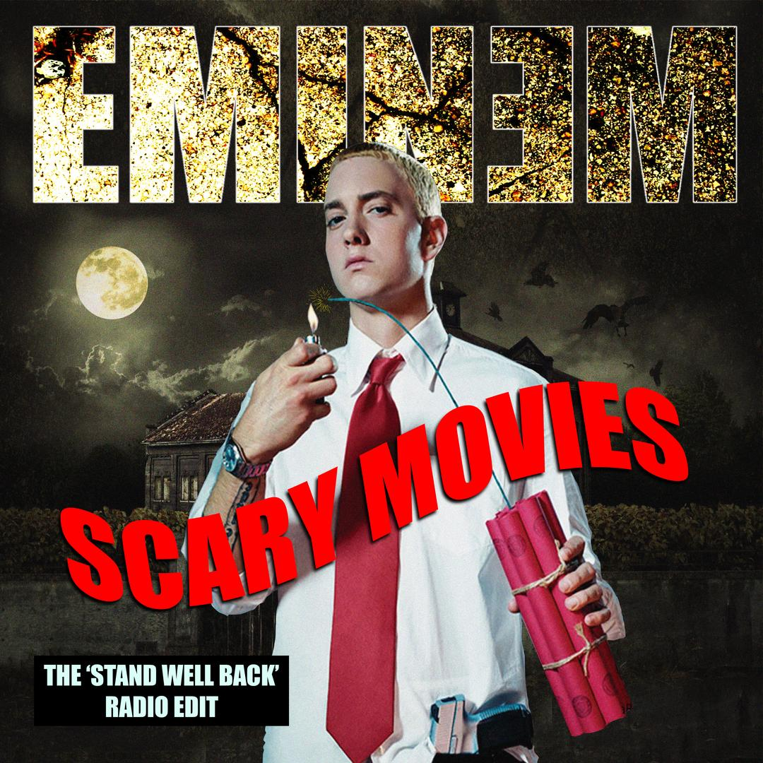 Scary Movies (Stand Well Back Radio Edit) (Single) by Eminem